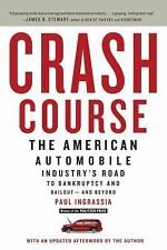 Crash Course: The American Automobile Industry's Road to Bankruptcy and Bailout