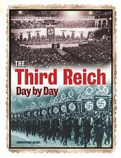 THE THIRD REICH Day by Day 1934-1945 Nazi Germany BRAND NEW HARDCOVER