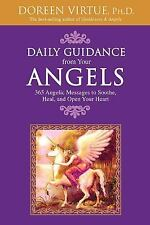 Daily Guidance from Your Angels : 365 Angelic Messages to Soothe, Heal, and...