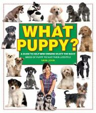 What Puppy?: A Guide to Help New Owners Select the Right Breed of Puppy to Suit