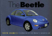 The Beetle, The: Keith Seume's Celebration of the World's Favourite Car by...