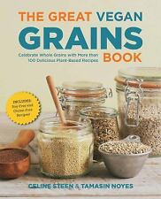 The Great Vegan Grains Book: Celebrate Whole Grains with More than 100 Delicious