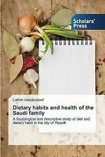 Dietary Habits and Health of the Saudi Family by Alabdulateef Latifah (2014,...