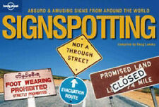 Signspotting: The World's Most Absurd Signs (Lonely Planet Pictorial),