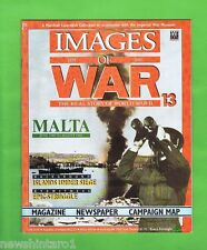 #AA. IMAGES OF WAR MAGAZINE, MAP & REPLICA NEWSPAPER ISSUE #13  MALTA