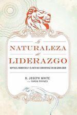 La Naturaleza del Liderazgo : Reptiles, Mamíferos y el Desafío de Convertirse...