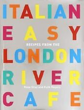 Italian Easy, Recipes from the London River Cafe by Rose Gray and Ruth Rogers,