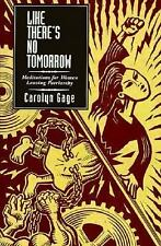 Like There's No Tomorrow: Meditations for Women Leaving Patriarchy