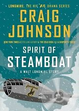 The Spirit of Steamboat : A Walt Longmire Story by Craig Johnson (2013,...