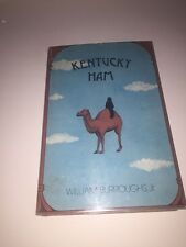 KENTUCKY HAM BY WILLIAM BURROUGHS~ FIRST EDITION ~ 1973~ HARDCOVER