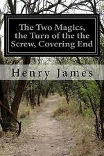 The Two Magics, the Turn of the the Screw, Covering End by Henry James (2015,...