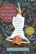 """Anne of Green Gables,"" My Daughter, and Me: What My Favorite Book Taught Me abo"