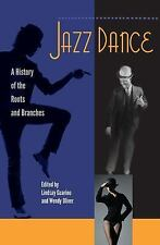Jazz Dance : A History of the Roots and Branches (2015, Paperback)