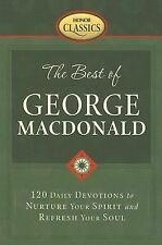 The Best of George MacDonald: 120 Daily Devotions to Nurture Your Spirit and Ref