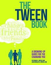 The Tween Book : A Growing-Up Guide for the Changing You by Wendy L. Moss and...
