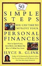 50 Simple Steps You Can Take To Improve Your Personal Finances: How to Spend Les