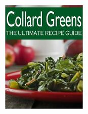 Collard Greens: the Ultimate Recipe Guide by Susan Hewsten (2013, Paperback)