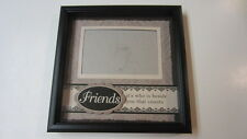 New View Picture Frame: Friends It's Who Is Beside You That Counts 5 1/2 x 3 1/2