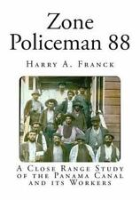 Classic Travelogues: Zone Policeman 88 : A Close Range Study of the Panama...