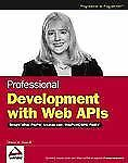 Professional Development with Web APIs: Google, eBay, Amazon.com, MapPoint, FedE
