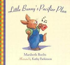 Little Bunny's Pacifier Plan by Maribeth Boelts (2004, Paperback)