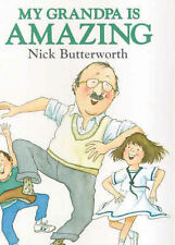 Nick Butterworth My Grandpa is Amazing (Bear Hugs) Very Good Book