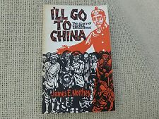 I'll Go to China: Biography of George Lancashire by James E. Northey (1973) Good