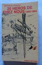 20 héros de chez nous 1940/1964 par le Général Crahay – 1983