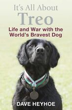It's All About Treo: Life and War with the World's Bravest Dog by Dave...