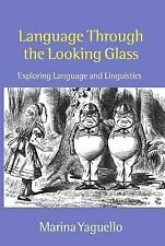 Language through the Looking Glass: Exploring Language and Linguistics, Yaguello