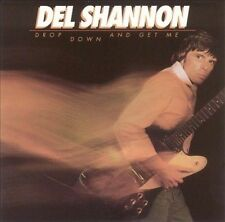DEL SHANNON**DROP DOWN AND GET ME**CD