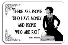 There are people who have money and people who are rich Coco Chanel Metal Sign
