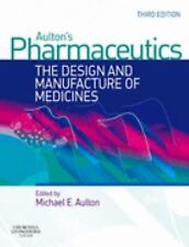 Pharmaceutics : The Design and Manufacture of Medicines by Michael E. Aulton...