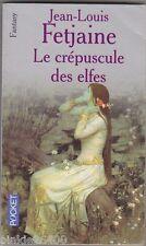 Le Crépuscule des elfes -Jean-Louis Fetjaine . Fantasy. bon état, 2002 .0204