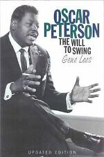 Oscar Peterson : The Will to Swing by Gene Lees (2000, Paperback, Revised)