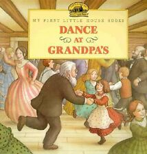 My First Little House: Dance at Grandpa's by Laura Ingalls Wilder (1995,...