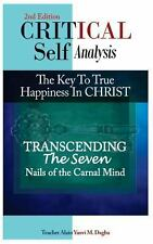 Critical Self-Analysis in Christ : Transcending the Seven Nails of the Carnal...