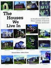 The Houses We Live In: An Identification Guide to the History and Style of Ameri