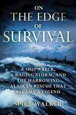 On the Edge of Survival: A Shipwreck, a Raging Storm, and the Harrowing Alaskan