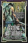 Gaming As Culture : Essays on Reality, Identity and Experience in Fantasy...