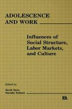 Adolescence and Work: Influences of Social Structure, Labor Markets, a-ExLibrary