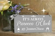 IT'S ALWAYS PROSECCO O'CLOCK HANGING SIGN PERSONALISED PLAQUE