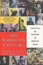 The American Century: Varieties of Culture in Modern Times, Cantor, Norman F., 0