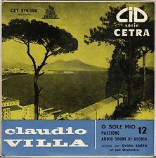 """CLAUDIO VILLA """"O SOLE MIO"""" EP 1958 CETRA 270.520"""