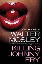 Killing Johnny Fry WALTER MOSLEY p/b NEW
