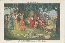 CP EN PROVENCE LA FARANDOLE TABLEAU VALERE BERNARD EDITION BERNARD MARSEILLE