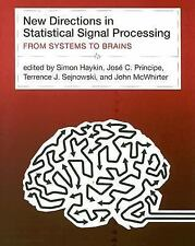 New Directions in Statistical Signal Processing: From Systems to Brains (Neural