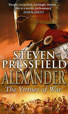 Alexander: The Virtues Of War, Steven Pressfield