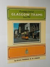 Graham H.E.Twidale/R.F.Mack A Nostalgic Look At Glasgow Trams Since 1988.