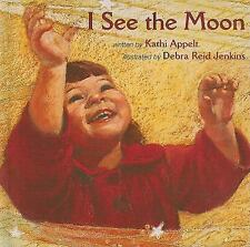 I See the Moon by Kathi Appelt (2009, Book, Other)